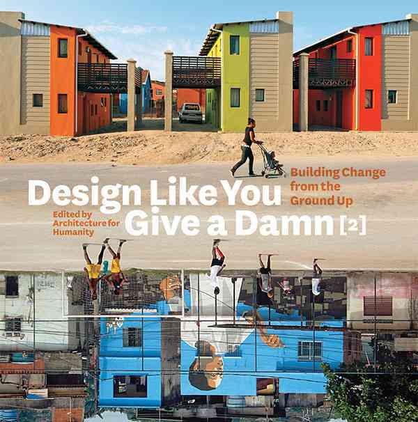 Design Like You Give a Damn By Architecture For Humanity (COR)